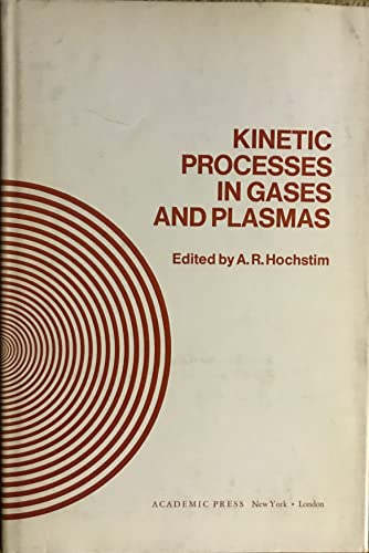 9780123511508: Kinetic Processes in Gases and Plasmas