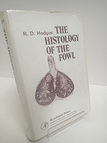 9780123513502: The histology of the fowl