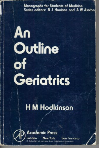 9780123514509: Outline of Geriatrics (Monographs for students of medicine)
