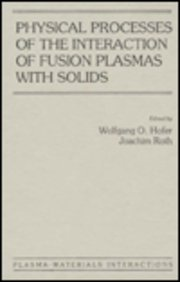 9780123515308: Physical Processes of the Interaction of Fusion Plasmas with Solids (Plasma-Materials Interactions)