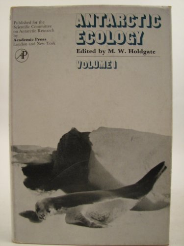 Antarctic ecology. Two volume set: Holdgate, M.W., ed