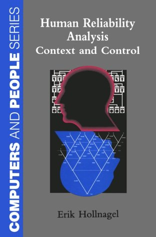 9780123526588: Human Reliability Analysis: Context and Control (Computers and People)