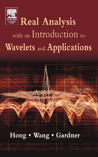 9780123548610: Real Analysis with an Introduction to Wavelets and Applications