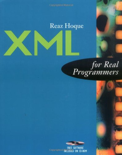 9780123555922: XML for Real Programmers (The For Real Programmers Series)