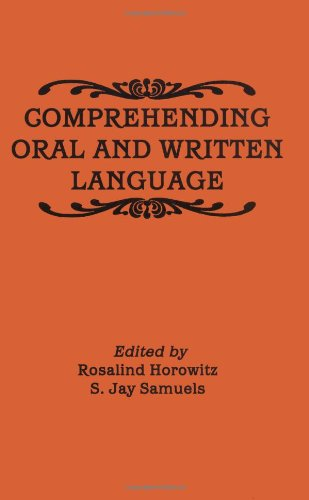 Comprehending Oral and Written Language: Samuels, S.J.