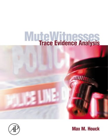 9780123567604: Mute Witnesses: Trace Evidence Analysis