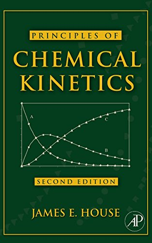 Principles of Chemical Kinetics, Second Edition: House, James E.