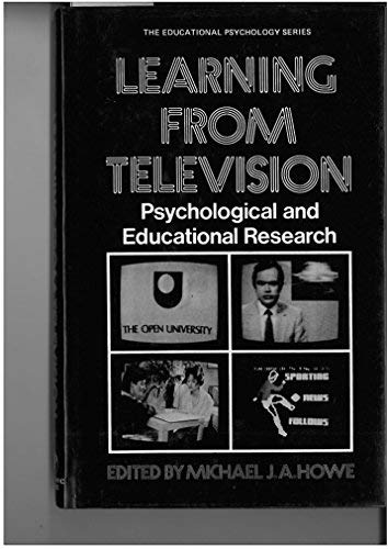 Learning from Television: Psychological and Educational Research: Howe M J