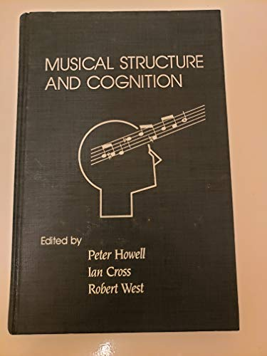 9780123571700: Musical Structure and Cognition