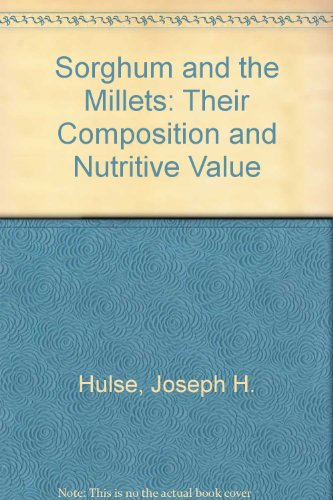 9780123613509: Sorghum and the Millets: Their Composition and Nutritive Value