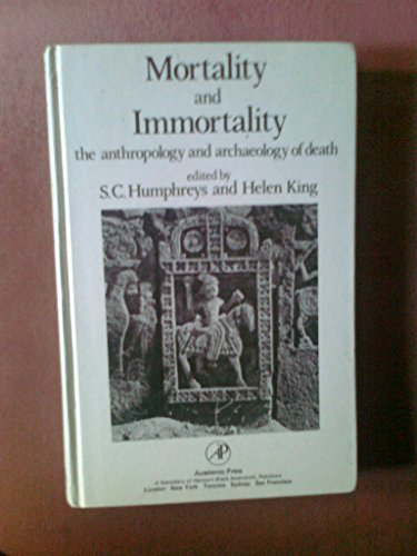 9780123615503: Mortality and Immortality: Anthropology and Archaeology of Death