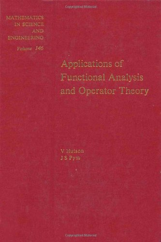 9780123632609: Applications of functional analysis and operator theory, Volume 146 (Mathematics in Science and Engineering)