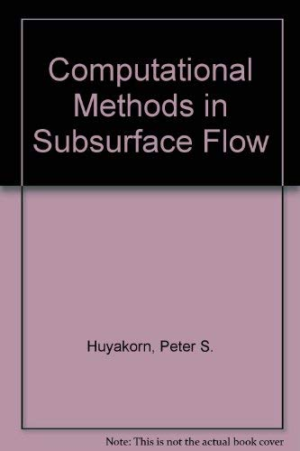 9780123634818: Computational Methods in Subsurface Flow