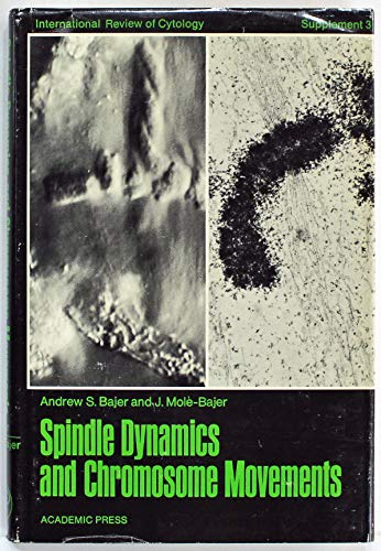 9780123643636: International Review of Cytology: Spindle Dynamics and Chromosome Movements Suppt. 3: A Survey of Cell Biology (International Review of Cytology, supplement)