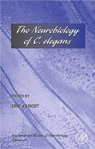 9780123668707: The Neurobiology of C. elegans, Volume 69 (International Review of Neurobiology)