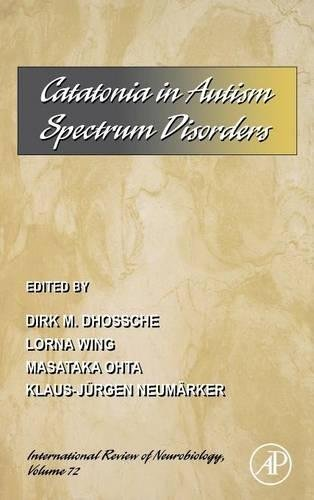 9780123668738: Catatonia in Autism Spectrum Disorders (International Review of Neurobiology)
