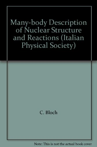 Many-Body Description of Nuclear Structure and Reactions. Proceedings of the International School ...
