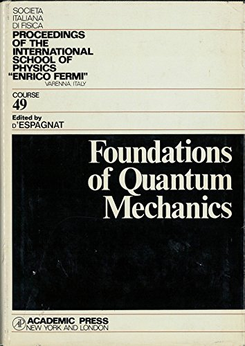 9780123688491: Foundations of Quantum Mechanics (Proceedings of the International School of Physics. Enrico Fermi. Course IL)