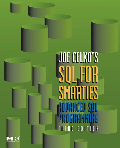 9780123693792: Joe Celko's SQL for Smarties: Advanced SQL Programming (The Morgan Kaufmann Series in Data Management Systems)