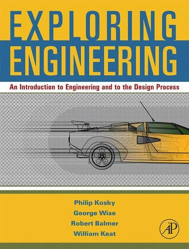 9780123694058: Exploring Engineering: An Introduction for Freshmen to Engineering and to the Design Process.