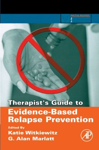 9780123694294: Therapist's Guide to Evidence-Based Relapse Prevention (Practical Resources for the Mental Health Professional)