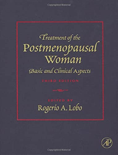 9780123694430: Treatment of the Postmenopausal Woman: Basic and Clinical Aspects, 3rd Edition