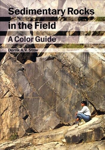 9780123694515: Sedimentary Rocks in the Field: A Color Guide
