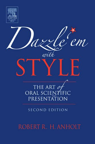 9780123694522: Dazzle 'Em With Style, Second Edition: The Art of Oral Scientific Presentation