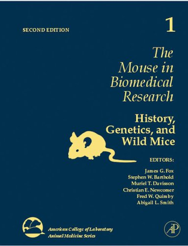 9780123694553: The Mouse in Biomedical Research: History, Wild Mice, and Genetics: 1 (American College of Laboratory Animal Medicine)