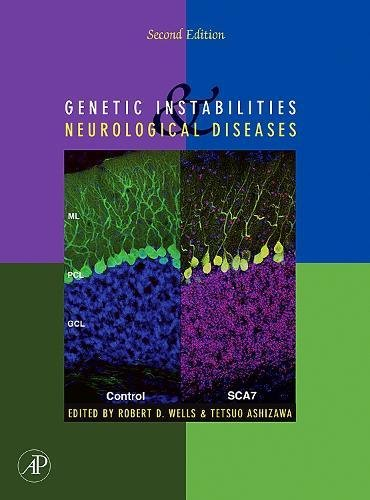 9780123694621: Genetic Instabilities and Neurological Diseases, Second Edition, Second Edition