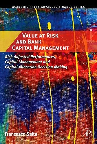 9780123694669: Value at Risk and Bank Capital Management: Risk Adjusted Performances, Capital Management and Capital Allocation Decision Making (Academic Press Advanced Finance)