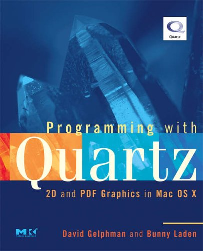 9780123694737: Programming with Quartz: 2D and PDF Graphics in Mac OS X (The Morgan Kaufmann Series in Computer Graphics)