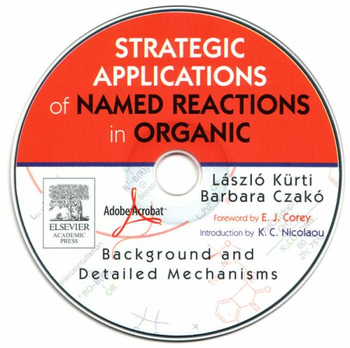 9780123694829: Strategic Applications Of Named Reactions in Organic Synthesis PowerPDF Edition: Background and Detailed Mechanisms