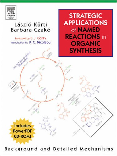 9780123694836: Strategic Applications of Named Reactions in Organic Synthesis: Background and Detailed Mechanisms