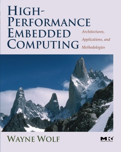 9780123694850: High-Performance Embedded Computing: Architectures, Applications, and Methodologies