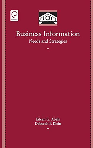 9780123694874: Business Information: Needs and Strategies (Library and Information Science) (Library and Information Science (Hardcover Numbered))