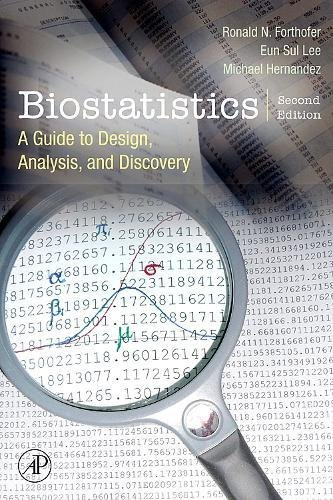 9780123694928: Biostatistics: A Guide to Design, Analysis and Discovery.