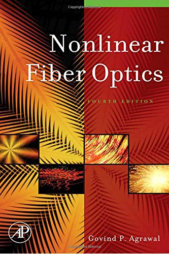 9780123695161: Nonlinear Fiber Optics, Fourth Edition (Optics and Photonics)