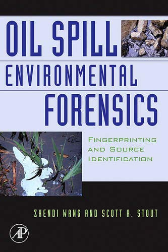 9780123695239: Oil Spill Environmental Forensics: Fingerprinting and Source Identification