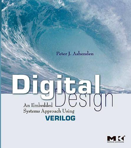 9780123695277: Digital Design (Verilog): An Embedded Systems Approach Using Verilog