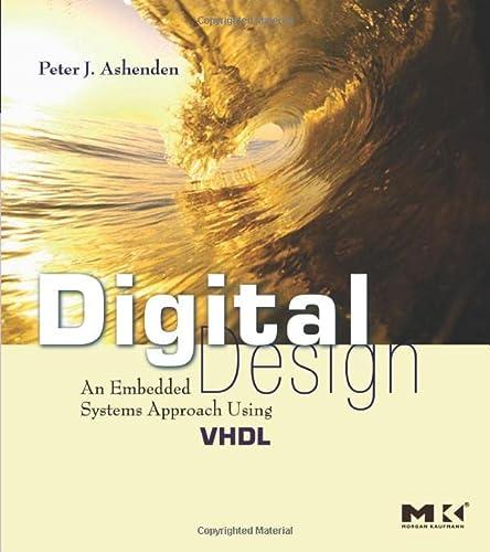 Digital Design (VHDL): An Embedded Systems Approach Using VHDL: Peter J. Ashenden