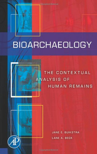 9780123695413: Bioarchaeology: The Contextual Analysis of Human Remains (Bioarchaeology)