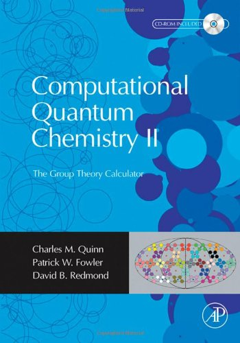 9780123704566: Computational Quantum Chemistry II - The Group Theory Calculator,: Pt. 2