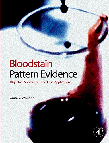 9780123704825: Bloodstain Pattern Evidence: Objective Approaches and Case Applications