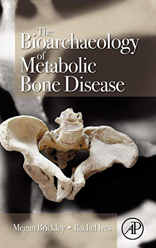 9780123704863: The Bioarchaeology of Metabolic Bone Disease