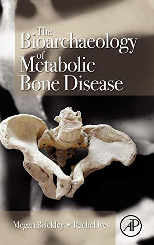9780123704863: The Bioarchaeology of Metabolic Bone Disease