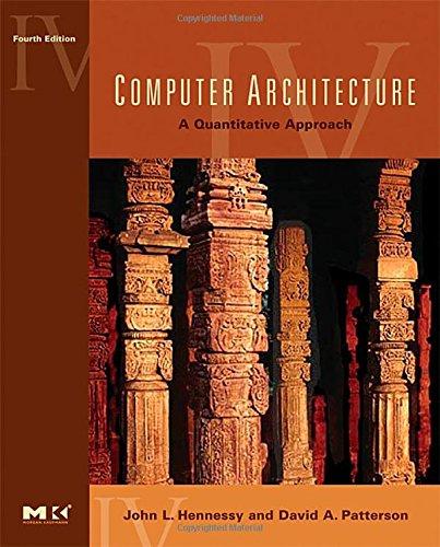 Computer Architecture: A Quantitative Approach, 4th Edition: Patterson, David A.,