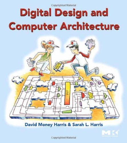 Digital Design and Computer Architecture: Harris, David, Harris, Sarah