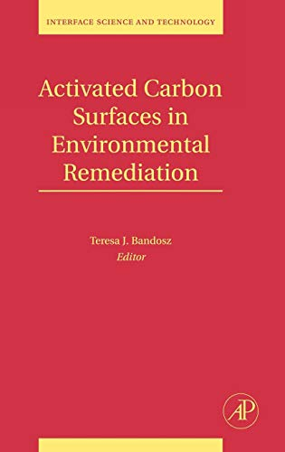 9780123705365: Activated Carbon Surfaces in Environmental Remediation (Interface Science and Technology)