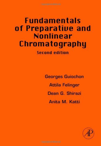 9780123705372: Fundamentals of Preparative and Nonlinear Chromatography, Second Edition